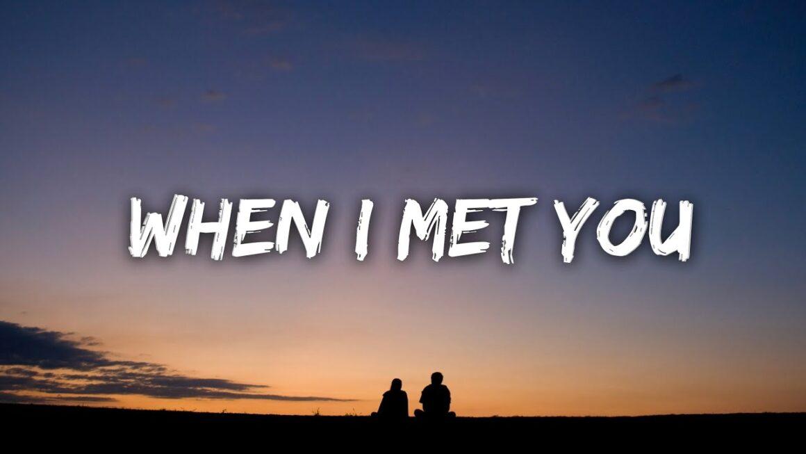 जब मैं तुमसे मिली